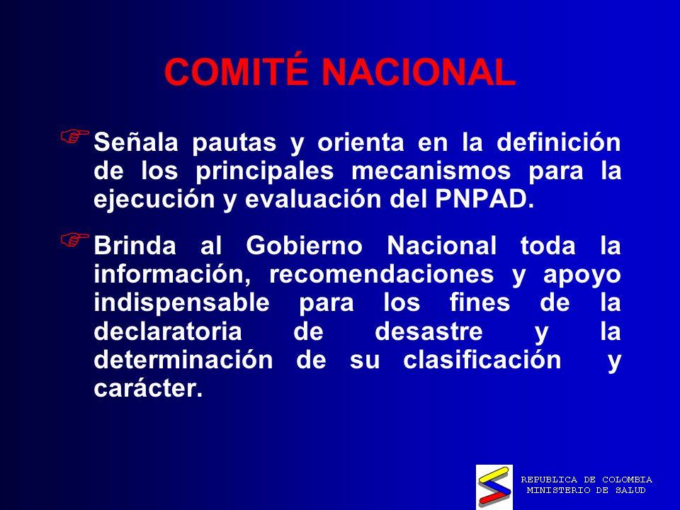 COMITÉ NACIONAL Señala pautas y orienta en la definición de los principales mecanismos para la ejecución y evaluación del PNPAD.