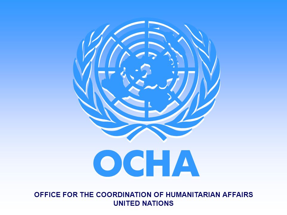 OFFICE FOR THE COORDINATION OF HUMANITARIAN AFFAIRS UNITED NATIONS