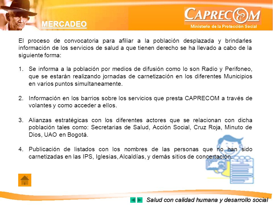 MERCADEO 1.Se informa a la población por medios de difusión como lo son Radio y Perifoneo, que se estarán realizando jornadas de carnetización en los