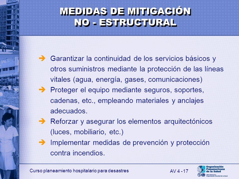 Curso planeamiento hospitalario para desastres 17 Garantizar la continuidad de los servicios básicos y otros suministros mediante la protección de las