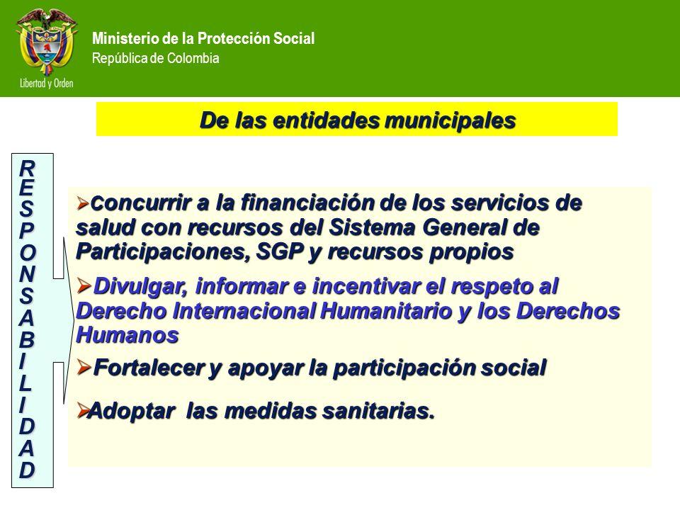 Ministerio de la Protección Social República de Colombia C oncurrir a la financiación de los servicios de salud con recursos del Sistema General de Pa