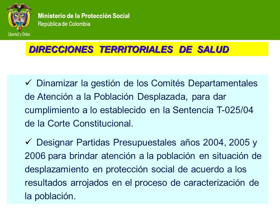 Ministerio de la Protección Social República de Colombia Dinamizar la gestión de los Comités Departamentales de Atención a la Población Desplazada, pa