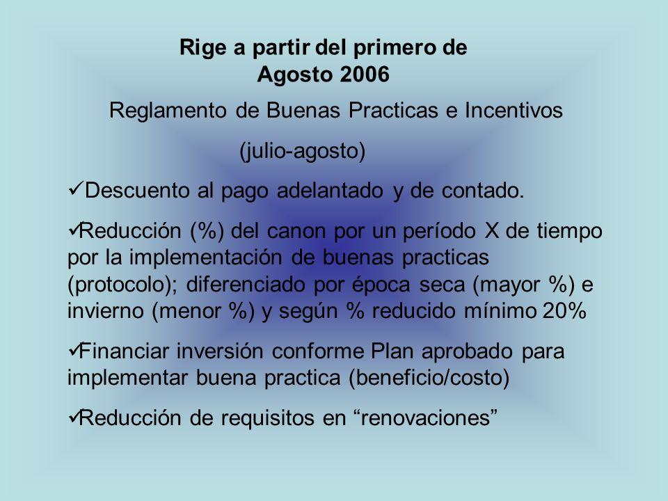 Rige a partir del primero de Agosto 2006 Reglamento de Buenas Practicas e Incentivos (julio-agosto) Descuento al pago adelantado y de contado. Reducci