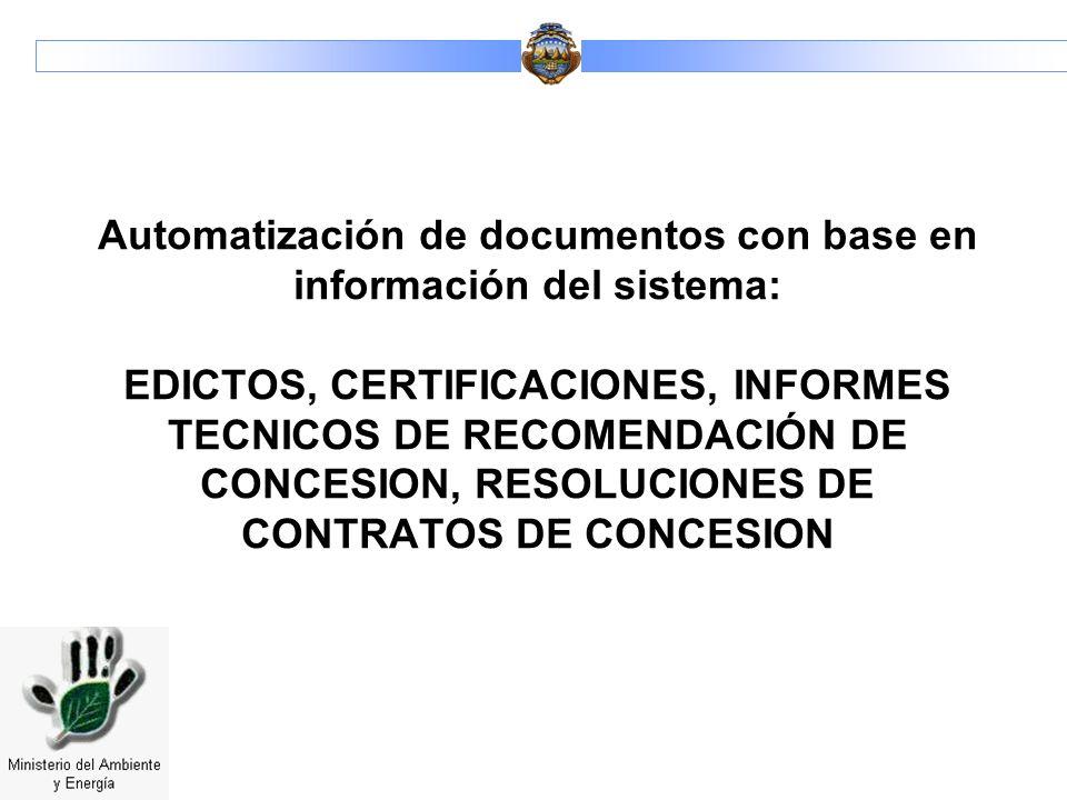 Automatización de documentos con base en información del sistema: EDICTOS, CERTIFICACIONES, INFORMES TECNICOS DE RECOMENDACIÓN DE CONCESION, RESOLUCIO