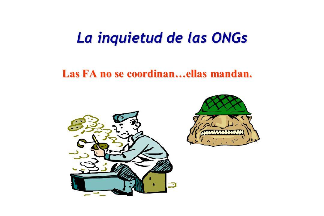 La inquietud de las ONGs Las FA no se coordinan…ellas mandan.