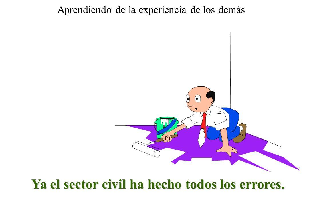 Ya el sector civil ha hecho todos los errores. Aprendiendo de la experiencia de los demás
