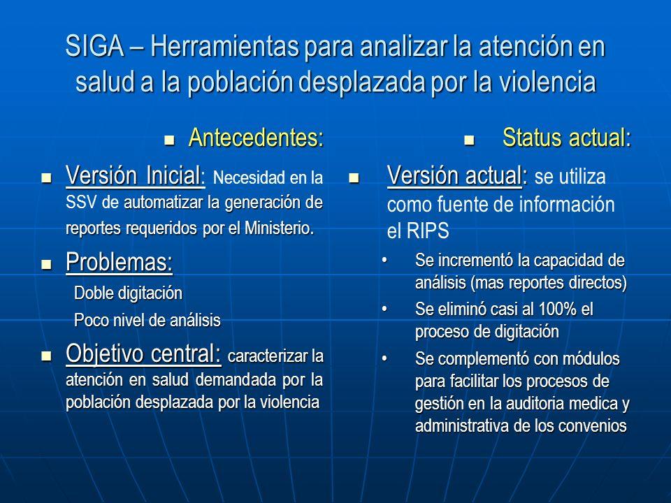 SIGA – Herramientas para analizar la atención en salud a la población desplazada por la violencia Antecedentes: Antecedentes: Versión Inicial automati