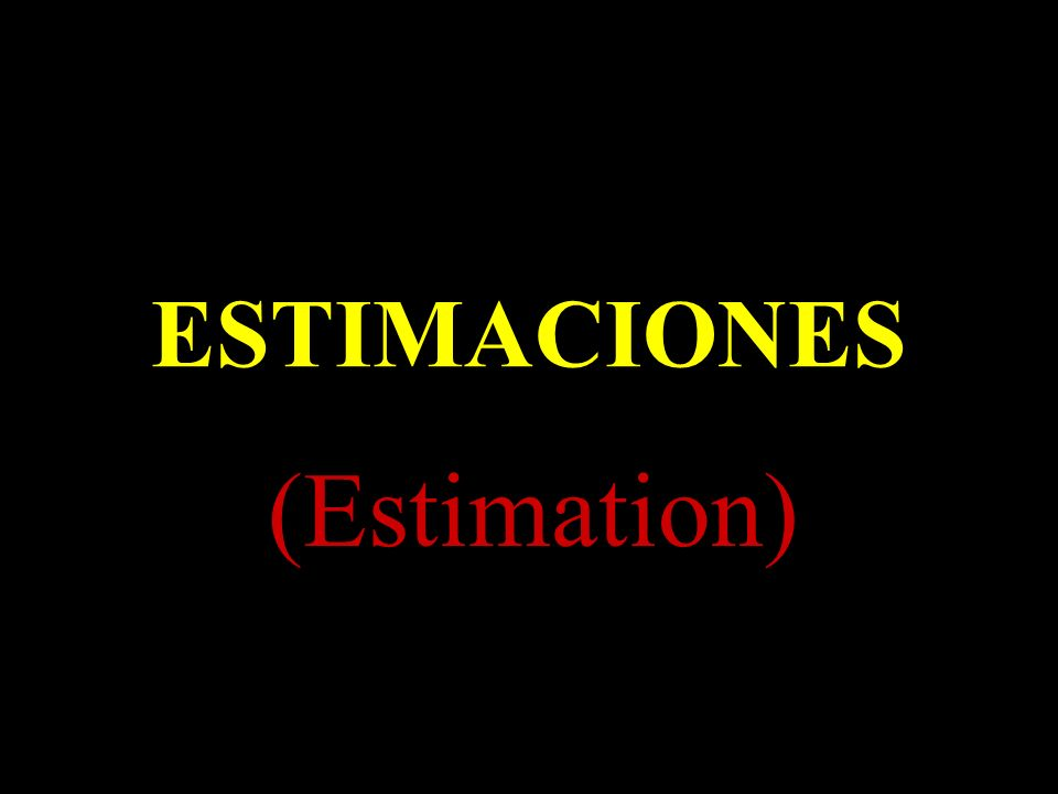 ESTIMACIONES (Estimation)
