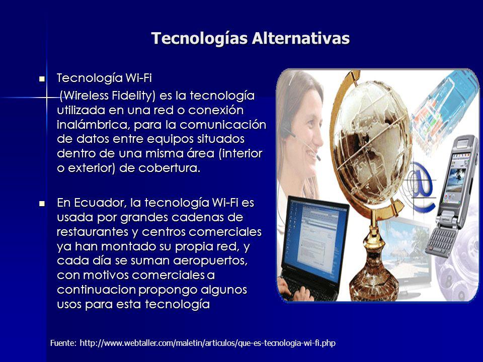Tecnologías Alternativas Masificar las Zonas Wi-Fi a nivel de las principales ciudades del país: Quito Guayaquil Cuenca Crear Zonas Wi-fi en: Colegios Universidades Publicas Bibliotecas Estaciones de transferencias Terminales Esto permite que las personas accedan a Internet desde cualquiera de los puntos anteriormente mencionados y que contribuyan al desarrollo de un Sociedad de la Información Ecuatoriana.