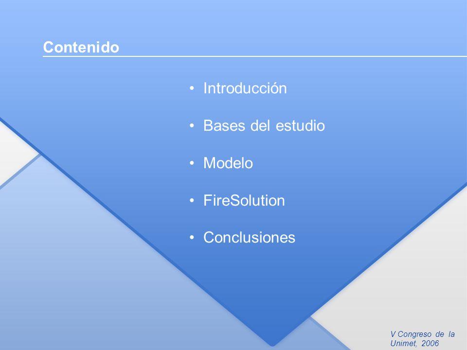 V Congreso de la Unimet, 2006 Contenido Introducción Bases del estudio Modelo FireSolution Conclusiones