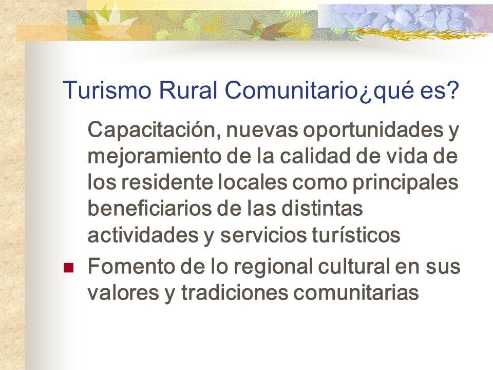 Turismo Rural Comunitario¿qué es? Capacitación, nuevas oportunidades y mejoramiento de la calidad de vida de los residente locales como principales be