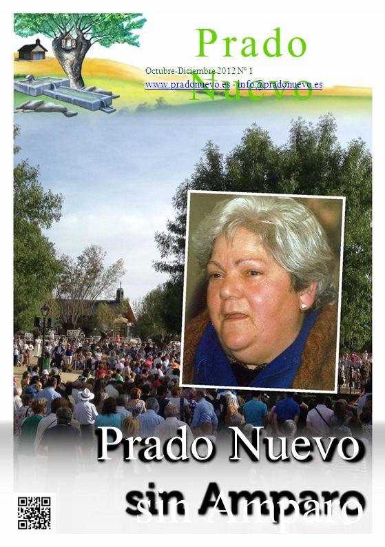 Prado Nuevo Octubre-Diciembre 2012 Nº 1 www.pradonuevo.es - info@pradonuevo.es Prado Nuevo sin Amparo
