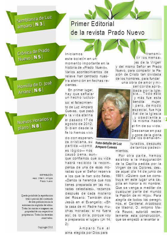 Primer Editorial de la revista Prado Nuevo DISTRIBUCIÓN Asoc. Intern. Amigos Prado Nuevo Queda prohibida la reproducción total o parcial del contenido