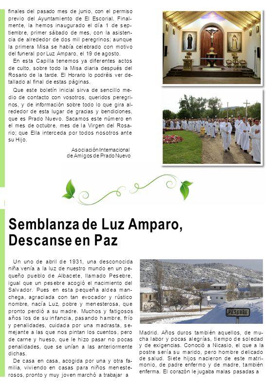 finales del pasado mes de junio, con el permiso previo del Ayuntamiento de El Escorial. Final- mente, la hemos inaugurado el día 1 de sep- tiembre, pr