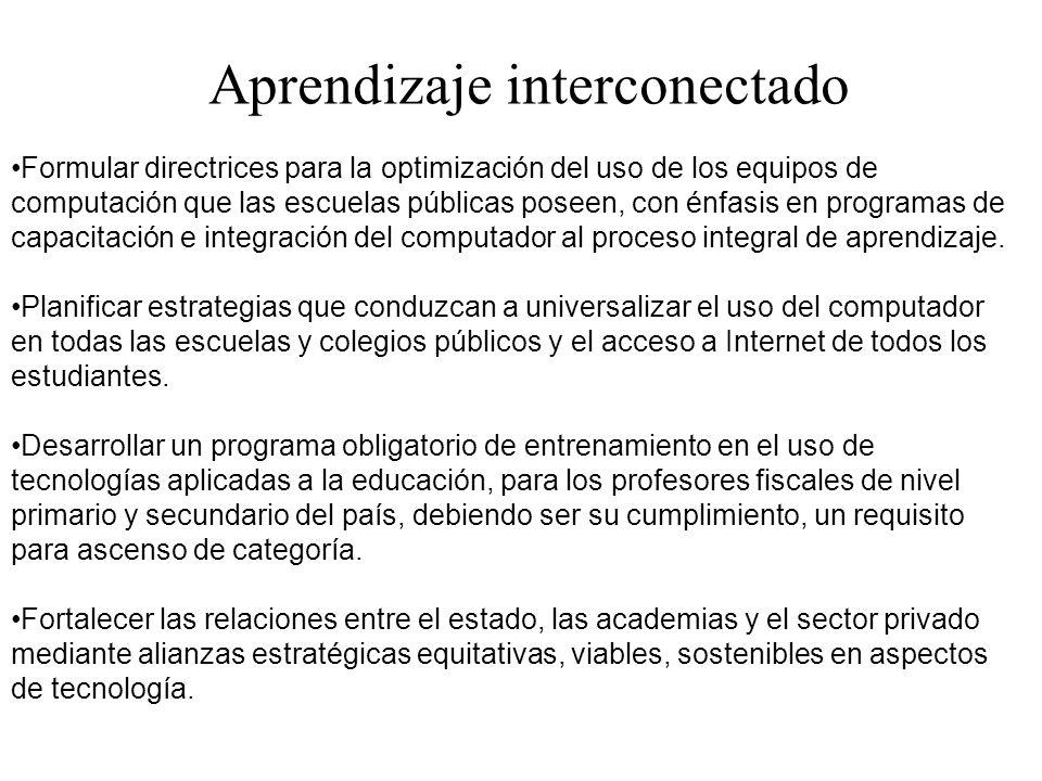 Aprendizaje interconectado Formular directrices para la optimización del uso de los equipos de computación que las escuelas públicas poseen, con énfas