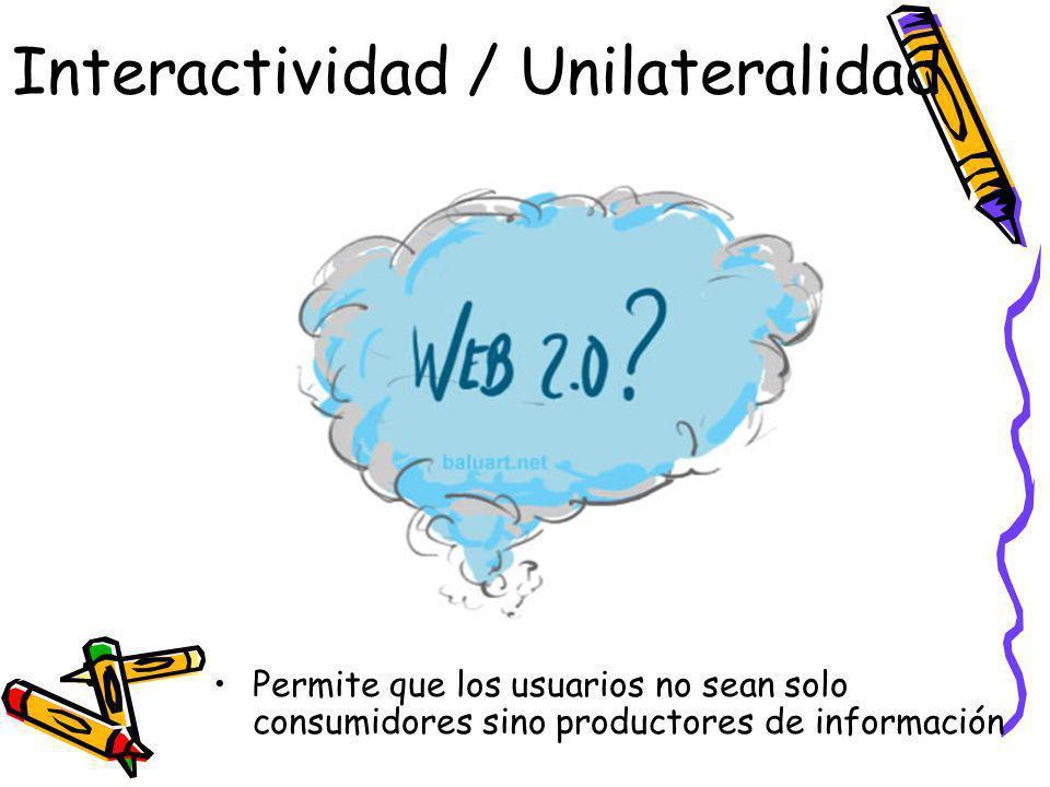 Web 2.0 Un ejemplo de Interactividad / Unilateralidad