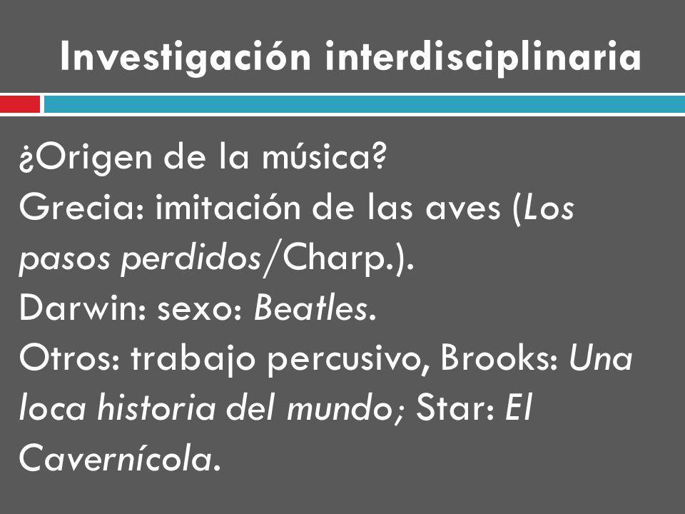 Investigación interdisciplinaria ¿Origen de la música.
