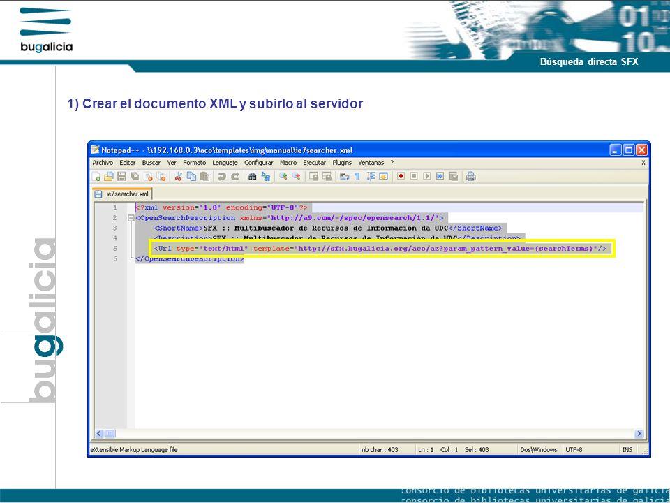 Introducción Puntos fuertes Búsqueda directa SFX 1) Crear el documento XML y subirlo al servidor