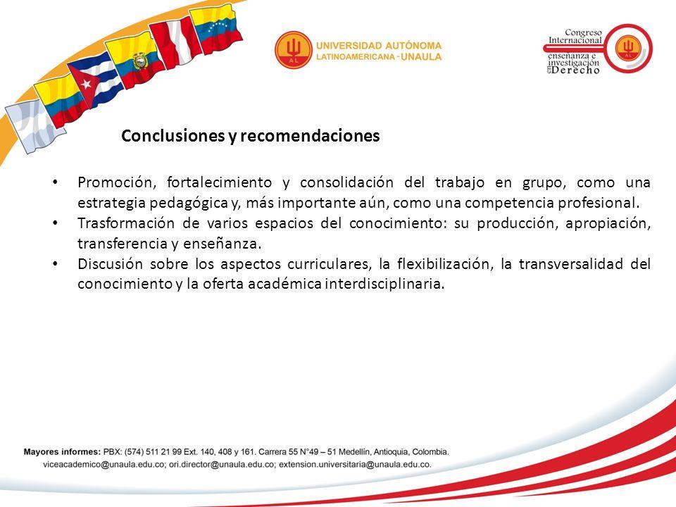 Conclusiones y recomendaciones Promoción, fortalecimiento y consolidación del trabajo en grupo, como una estrategia pedagógica y, más importante aún,