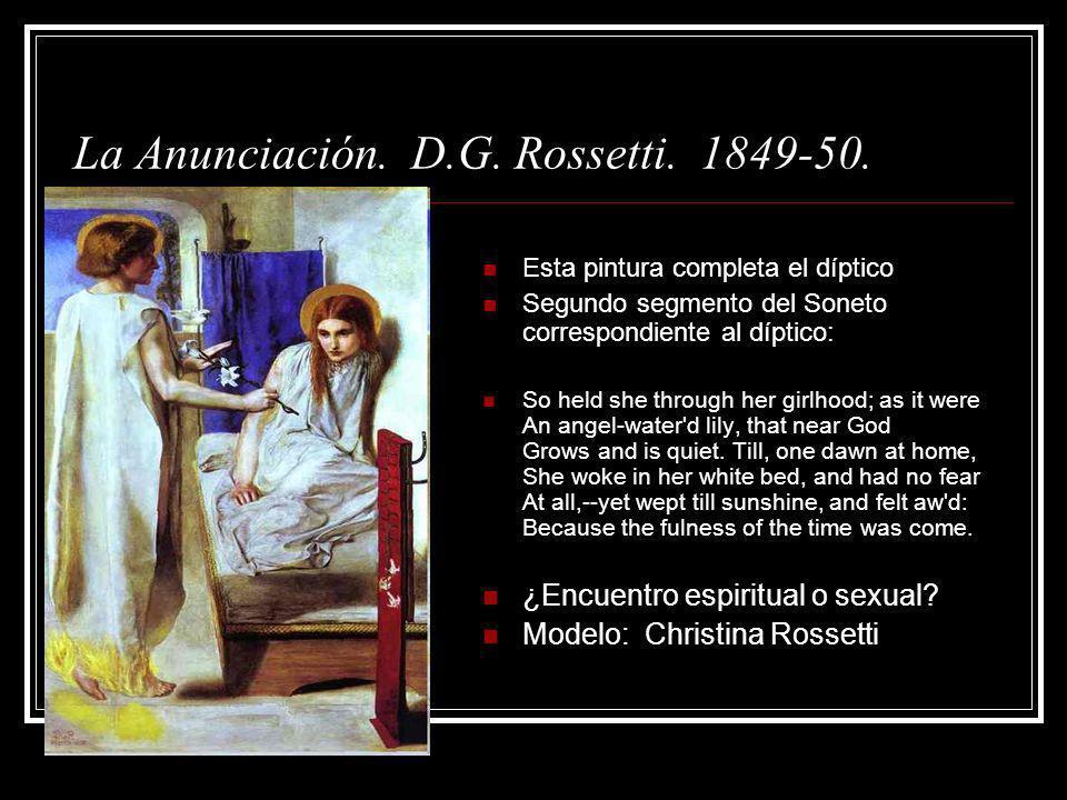 La Anunciación. D.G. Rossetti. 1849-50. Esta pintura completa el díptico Segundo segmento del Soneto correspondiente al díptico: So held she through h