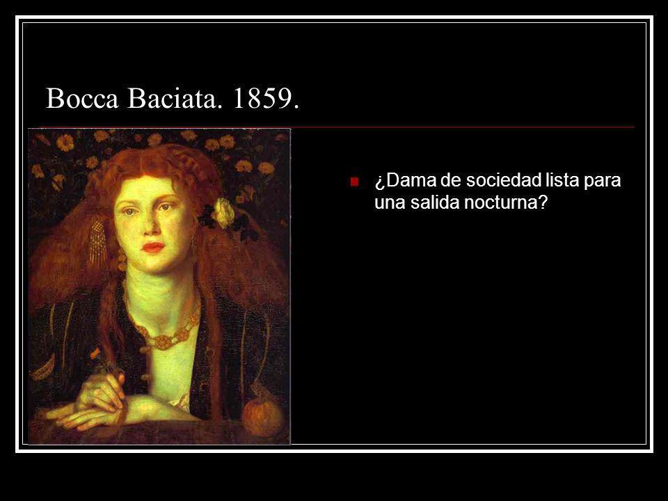 Bocca Baciata. 1859. ¿Dama de sociedad lista para una salida nocturna?