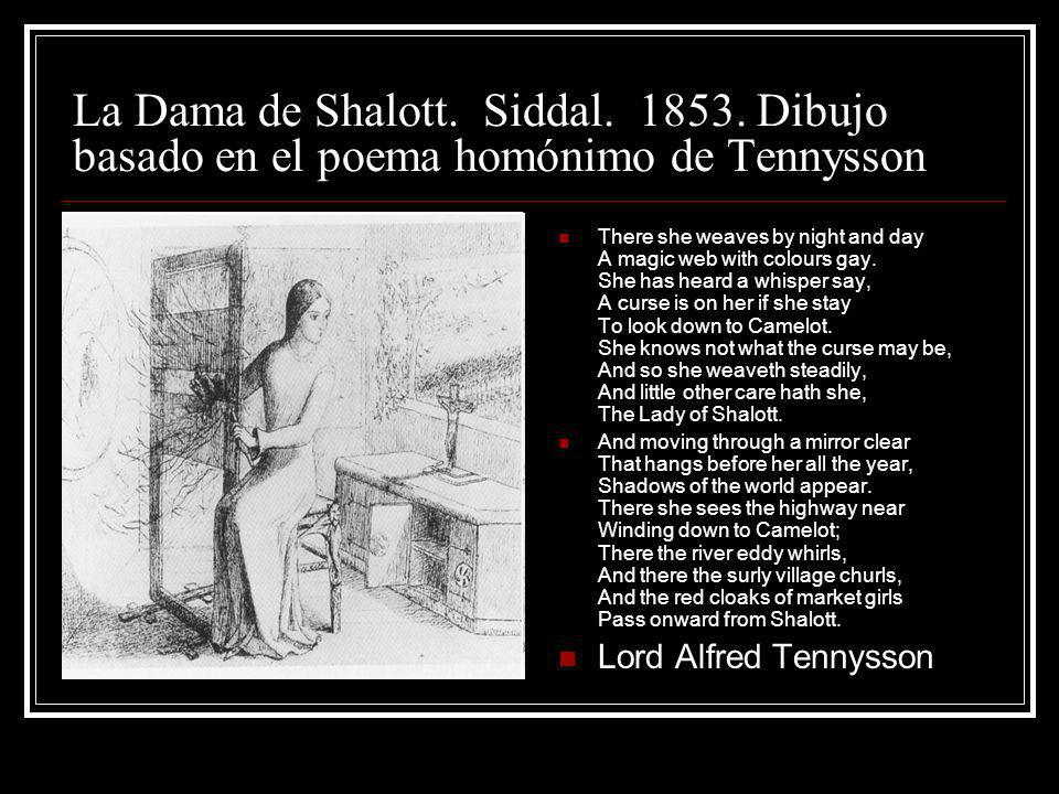 La Dama de Shalott. Siddal. 1853. Dibujo basado en el poema homónimo de Tennysson There she weaves by night and day A magic web with colours gay. She