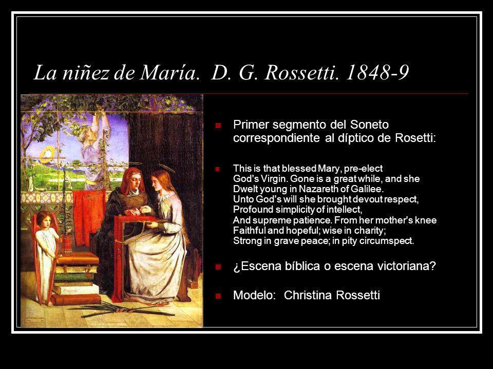 La niñez de María. D. G. Rossetti. 1848-9 Primer segmento del Soneto correspondiente al díptico de Rosetti: This is that blessed Mary, pre-elect God's