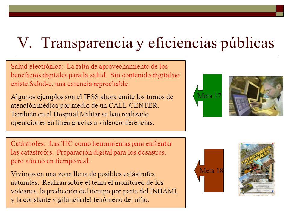 V. Transparencia y eficiencias públicas Meta 17 Meta 18 Salud electrónica: La falta de aprovechamiento de los beneficios digitales para la salud. Sin