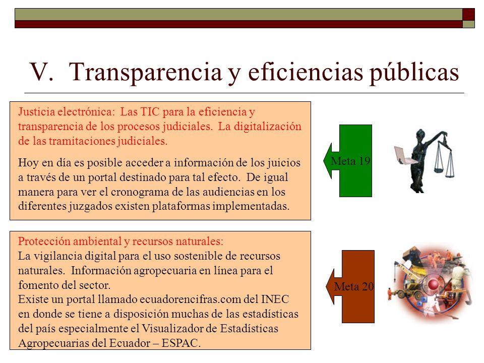 V. Transparencia y eficiencias públicas Meta 19 Meta 20 Justicia electrónica: Las TIC para la eficiencia y transparencia de los procesos judiciales. L