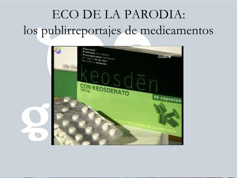 ECO DE LA PARODIA: los publirreportajes de medicamentos