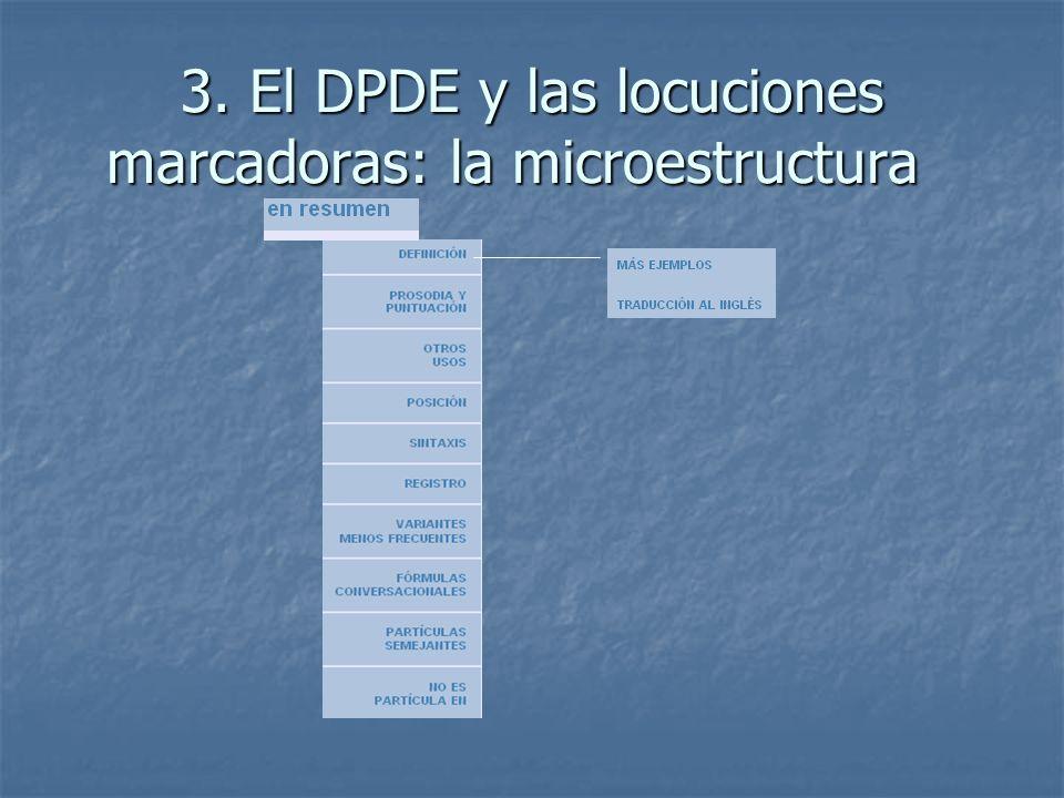 3. El DPDE y las locuciones marcadoras: la microestructura
