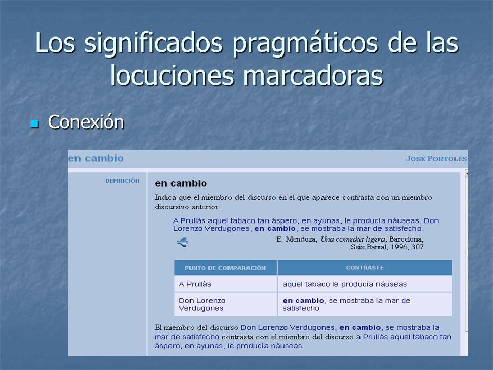 Los significados pragmáticos de las locuciones marcadoras Conexión Conexión