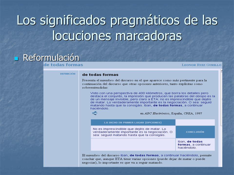 Los significados pragmáticos de las locuciones marcadoras Reformulación Reformulación