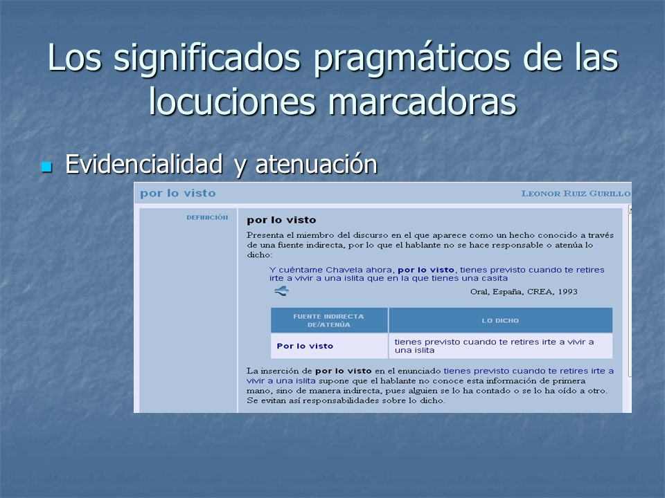 Los significados pragmáticos de las locuciones marcadoras Evidencialidad y atenuación Evidencialidad y atenuación