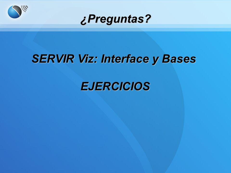 ¿Preguntas SERVIR Viz: Interface y Bases EJERCICIOS