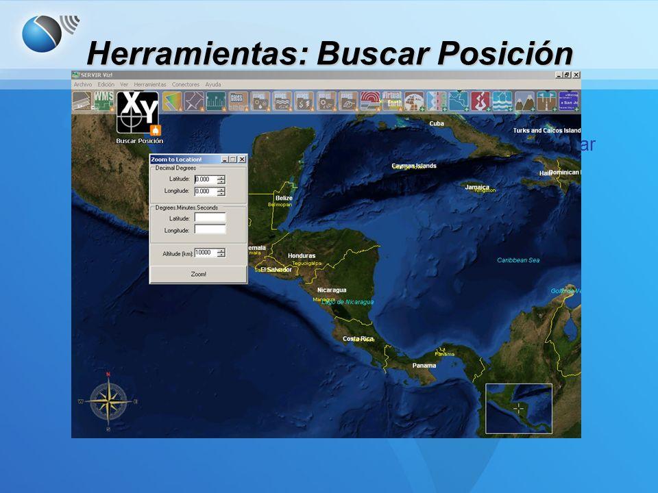 Herramientas: Buscar Posición Buscar Posición –Permite el usuario poner coordenadas X,Y para encontrar una ubicación