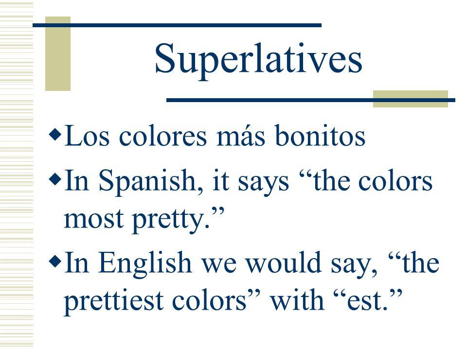 Superlatives Los colores más bonitos In Spanish, it says the colors most pretty.