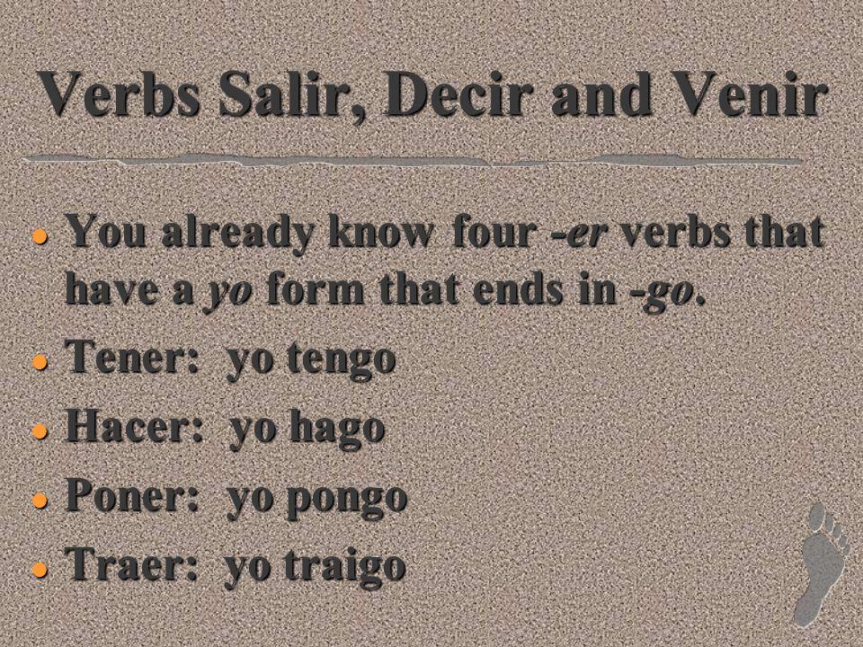 The Verbs Salir, Decir, and Venir P. 155 Realidades 2