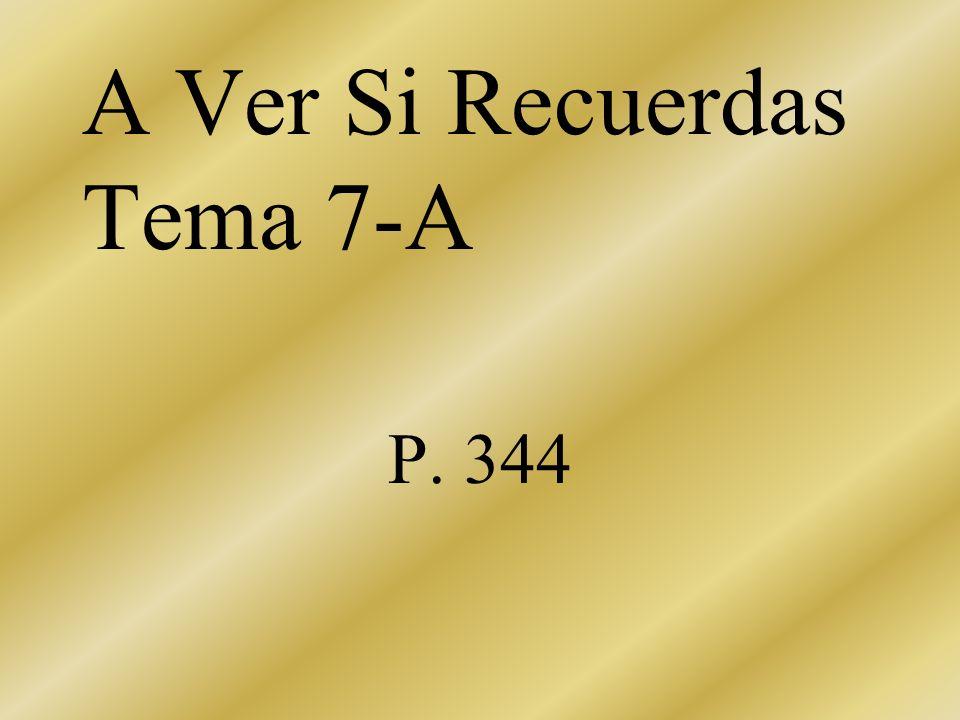 A Ver Si Recuerdas Tema 7-A P. 344