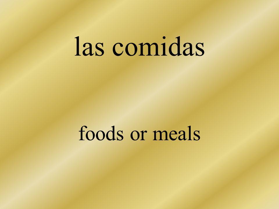 las comidas foods or meals