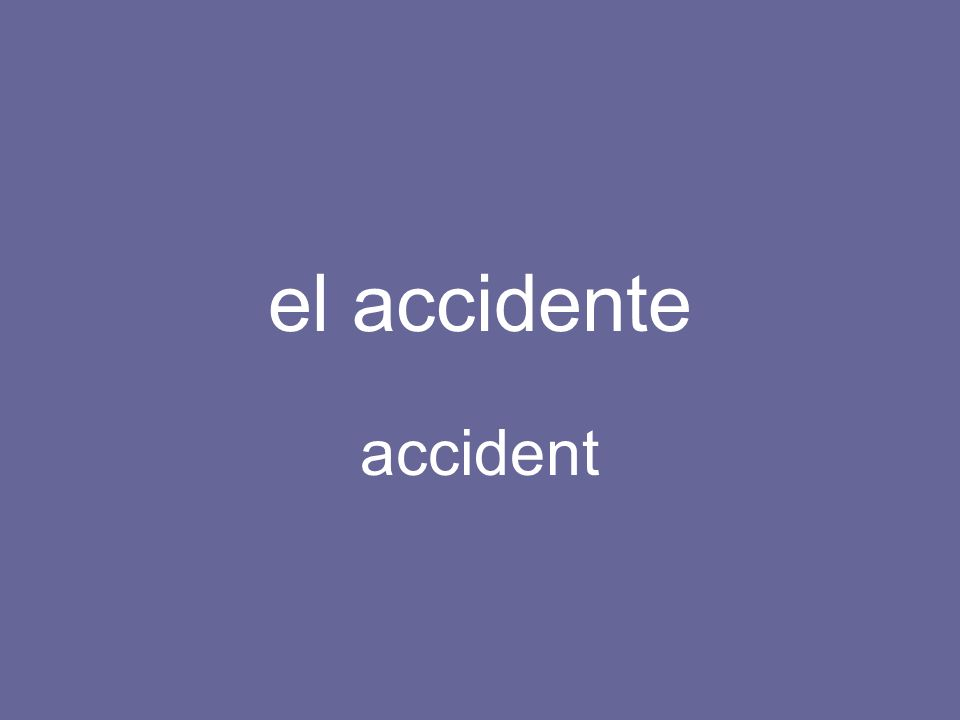 el accidente accident
