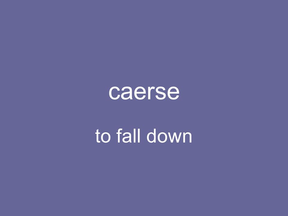 caerse to fall down