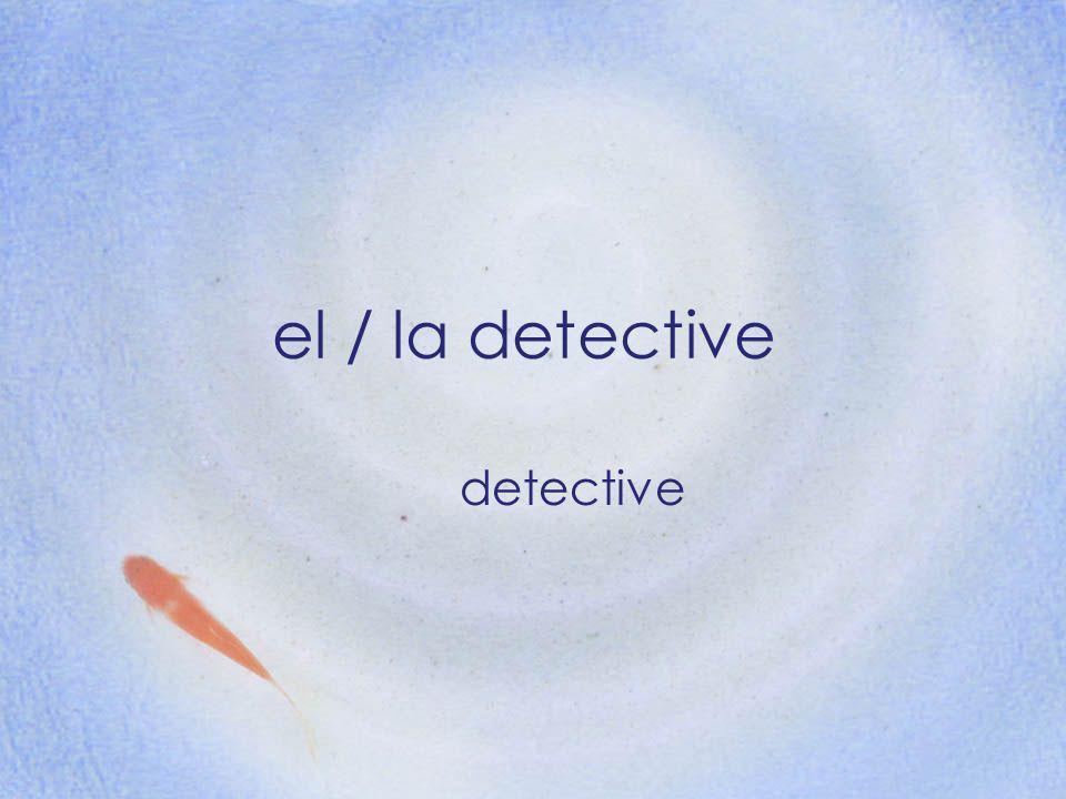 el / la detective detective
