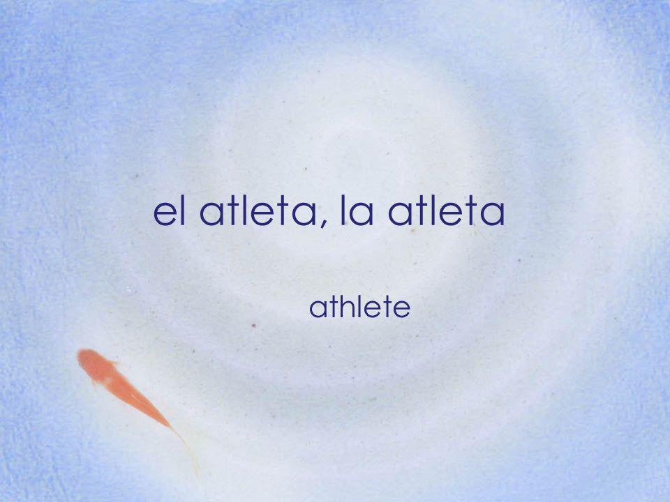 el atleta, la atleta athlete
