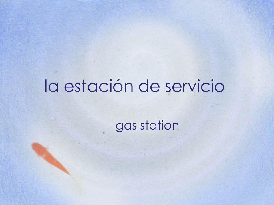 la estación de servicio gas station