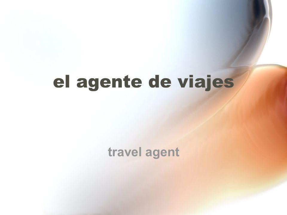 el agente de viajes travel agent