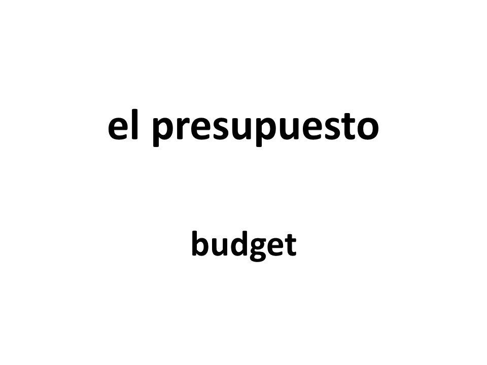 el presupuesto budget
