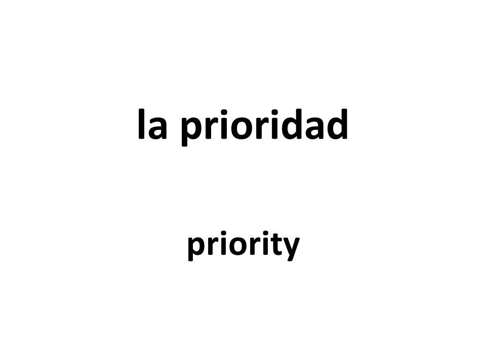 la prioridad priority