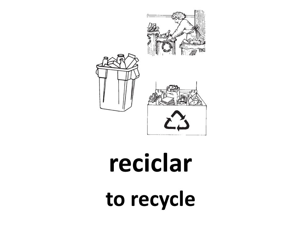 reciclar to recycle