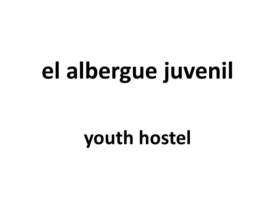 el albergue juvenil youth hostel